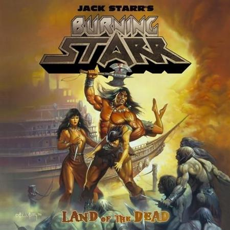 Jack Starr's Burning Starr - Land Of The Dead (2011)