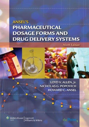Ansel's Pharmaceutical Dosage Forms and Drug Delivery Systems, 9 edition