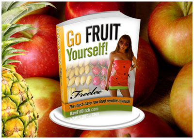 Go Fruit Yourself by Freelee