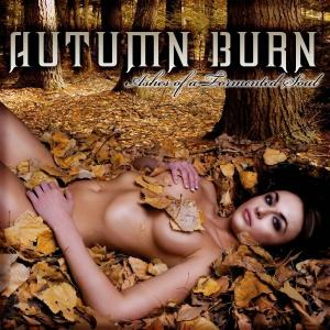 Autumn Burn - Ashes Of A Tormented Soul (2010)