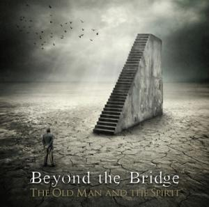 Beyond the Bridge - The Old Man and the Spirit (2012)