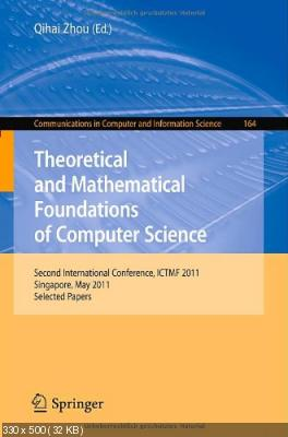 Theoretical and Mathematical Foundations of Computer Science: Second International Conference, ICTMF 2011, Singapore, May 2011, Selected Papers