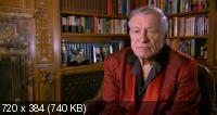 Хью Хефнер: Плейбой, активист и бунтарь / Hugh Hefner: Playboy, Activist and Rebel (2009) DVD9 + DVD5 + DVDRip