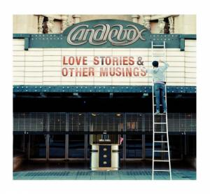 Candlebox - Love Stories And Other Musings (2012)